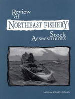 Review of Northeast Fishery Stock Assessments - Committee to Review Northeast Fishery Stock Assessments