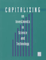 Capitalizing on Investments in Science and Technology - Committee on Science, Engineering and Public Policy