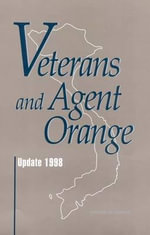 Veterans and Agent Orange: (Second Biennial Update) : Update 1998 - Committee to Review the Health Effects in Vietnam Veterans of Exposure to Herbicides