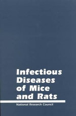 Infectious Diseases of Mice and Rats - Committee on Infectious Diseases of Mice and Rats