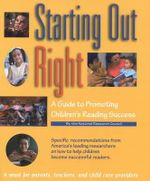 Starting Out Right : A Guide to Promoting Children's Reading Success