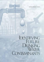 Identifying Future Drinking Water Contaminants - 1998 Workshop on Emerging Drinking Water Contaminants