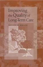 Improving the Quality of Long-Term Care - Committee on Improving Quality in Long-Term Care