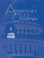 America's Children : Health Insurance and Access to Care