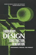 Laboratory Design, Construction, and Renovation : Participants, Process, and Product - Committee on Design, Construction, and Renovation of Laboratory Facilities