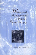 Watershed Management for Potable Water Supply : Assessing the New York City Strategy - Committee to Review the New York City Watershed Management Strategy