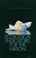 Ecological Indicators for the Nation : Prescriptions for the Internet - Committee to Evaluate Indicators for Monitoring Aquatic and Terrestrial Environments