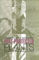 Genetically Modified Pest-Protected Plants : Science and Regulation - Committee on Genetically Modified Pest-Protected Plants