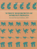 Nutrient Requirements of Nonhuman Primates : Second Revised Edition - Committee on Animal Nutrition