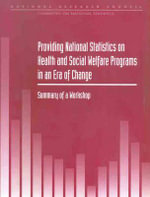 Providing National Statistics on Health and Social Welfare Programs in an Era of Change : Summary of a Workshop