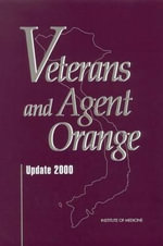 Veterans and Agent Orange: Update 2000 : Update 2000 - Committee to Review the Health Effects in Vietnam Veterans of Exposure to Herbicides (Third Biennial Update)