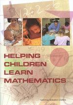 Helping Children Learn Mathematics - Mathematics Learning Study Committee