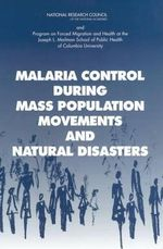 Malaria Control During Mass Population Movements and Natural Disasters - Peter B. Bloland