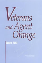 Veterans and Agent Orange: (Fourth Biennial Update) : Update 2002 - Committee to Review the Health Effects in Vietnam Veterans of Exposure to Herbicides (Fourth Biennial Update)