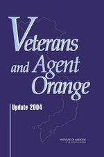 Veterans and Agent Orange : Update 2004 - Committee to Review the Health Effects in Vietnam Veterans of Exposure to Herbicides