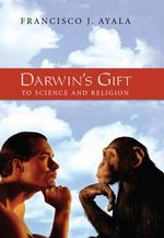 Darwin's Gift : to Science and Religion - Francisco Ayala