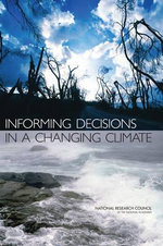 Informing Decisions in a Changing Climate - Panel on Strategies and Methods for Climate-Related Decision Support