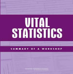 Vital Statistics : Summary of a Workshop