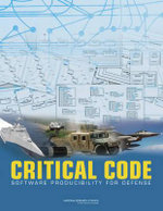 Critical Code : Software Producibility for Defense - Committee for Advancing Software-Intensive Systems Producibility
