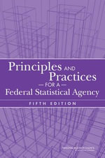 Principles and Practices for a Federal Statistical Agency : Fifth Edition - Committee on National Statistics