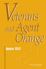 Veterans and Agent Orange : Update 2012 - Committee to Review the Health Effects in Vietnam Veterans of Exposure to Herbicides (Ninth Biennial Update)