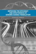 Improving the Efficiency and Effectiveness of Genomic Science Translation : Workshop Summary - Roundtable on Translating Genomic-Based Research for Health