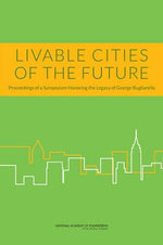 Livable Cities of the Future : Proceedings of a Symposium Honoring the Legacy of George Bugliarello