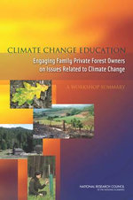 Climate Change Education : Engaging Family Private Forest Owners on Issues Related to Climate Change: A Workshop Summary