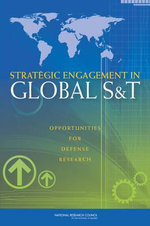 Strategic Engagement in Global S&T : Opportunities for Defense Research - Committee on Globalization of Science and Technology: Opportunities and Challenges for the Department of Defense
