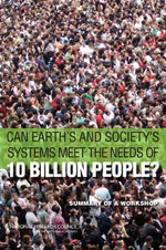 Can Earth's and Society's Systems Meet the Needs of 10 Billion People? : Summary of a Workshop