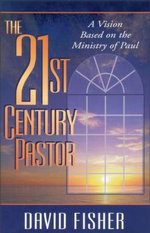 The 21st Century Pastor : A Vision Based on the Ministry of Paul - David C. Fisher