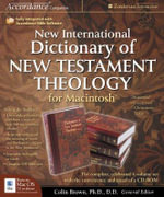 New International Dictionary of New Testament Theology for Macintosh : The Celebrated Complete 4-volume Set with the Convenience and Speed of a CD-ROM