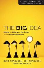 The Big Idea : Focus the Message Multiply the Impact - Eric Bramlett
