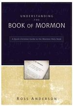 Understanding the Book of Mormon : A Quick Christian Guide to the Mormon Holy Book - Ross Anderson