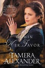 To Win Her Favor : Belle Meade Plantation Novel - Tamera Alexander