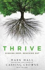Thrive : Digging Deep, Reaching out - Mark Hall