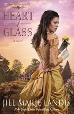 Heart of Glass : A Novel - Jill Marie Landis
