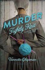 Murder Tightly Knit - Vannetta Chapman