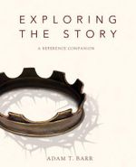 Exploring the Story : A Reference Companion - Adam Barr