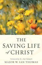 The Saving Life of Christ - Walter Ian Thomas