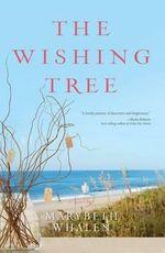 The Wishing Tree : A Novel - Marybeth Whalen