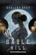 Deception at Sable Hill : Chicago World S Fair Mystery - Shelley Gray
