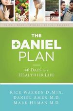 The Daniel Plan : 40 Days to a Healthier Life - Rick Warren
