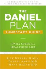The Daniel Plan Jumpstart Guide : Daily Steps to a Healthier Life - Rick Warren
