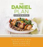 The Daniel Plan Cookbook : Healthy Eating for Life - Rick Warren