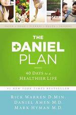 The Daniel Plan : 40 Days to a Healthier Life - Rick Warren