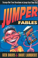 Jumper Fables : Strange-but-true Devotions to Jump-start Your Faith - Ken Davis