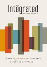 NIV Integrated Study Bible : A New Chronological Approach for Exploring Scripture - John R. Kohlenberger