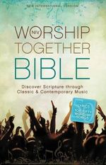 NIV Worship Together Bible : Discover Scripture Through Classic and Contemporary Music - Zondervan