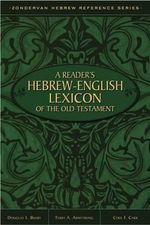 A Reader's Hebrew-English Lexicon of the Old Testament - Terry A. Armstrong